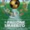"""Libri. Arriva """"Il pallone smarrito"""" di Malgieri per svelare il declino utilitaristico del calcio"""