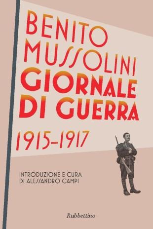 La copertina del Giornale di Guerra 1915-1917 di Benito Mussolini, edito da Rubbettino