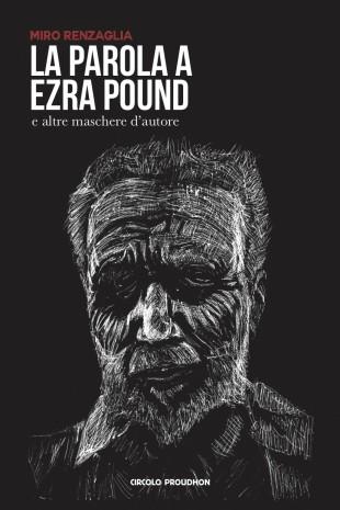 """LivreDeChevet. """"La Parola a Ezra Pound"""" di Miro Renzaglia ovvero tradisco dunque sono"""