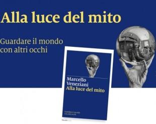 """Libri. """"Alla luce del mito"""" di Marcello Veneziani: vedere il mondo sotto altra luce"""