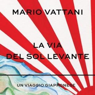"""Cultura. Mario Vattani presenta il nuovo libro """"La Via del Sol Levante"""" a Roma con GB Guerri"""
