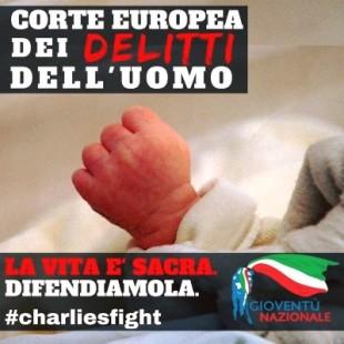 """Gioventù Nazionale per il piccolo Charlie: """"Corte Europea dei delitti dell'uomo"""""""