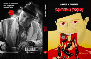 "Libri. I proscritti di Andrea G. Pinketts sguazzano in ""Sangue di yogurt"""