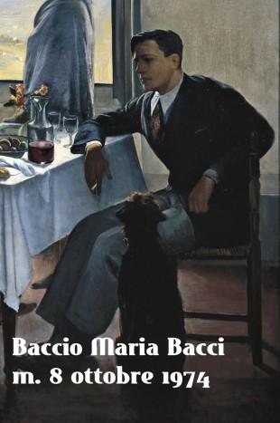 Effemeridi. Baccio Maria Bacci pittore fascista: difese Firenze e fu imprigionato dagli inglesi