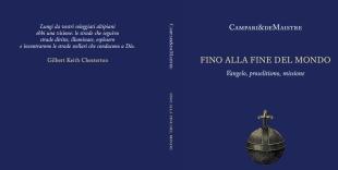 """Libri. """"Fino alla fine del mondo"""" di Campari & De Maistre, missione per la Tradizione"""