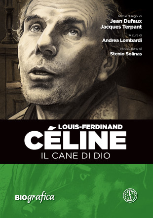 """Fumetti. Ferrogallico porta in Italia l'imperdibile """"Céline, il Cane di Dio"""""""