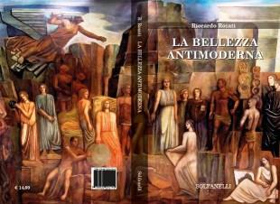 """Libri. """"La Bellezza antimoderna"""" di Rosati: riscoprire l'orgoglio del patrimonio italiano"""