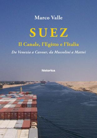 Libri. L'avvincente storia del canale di Suez raccontata da Marco Valle