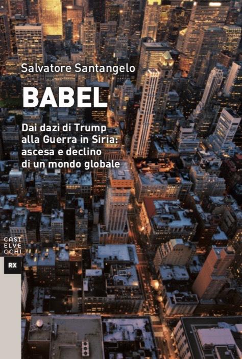 """Libri. """"Babel"""" di Santangelo: lo scontro tra alto vs basso e il ricambio delle élite"""