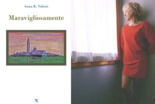"""Cultura. """"Maravigliosamente"""" di Anna K. Valerio come viaggio al termine della notte"""