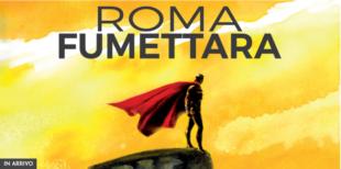 Mostre. Arriva Roma fumettara, celebrazione dei 25 anni della scuola Srf