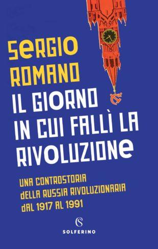 """Libri. """"Il giorno in cui fallì la Rivoluzione"""": Sergio Romano e la storia russa del '900"""