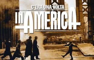 C'era una volta in America di Sergio Leone