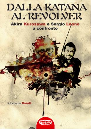 """""""Dalla katana al revolver"""", l'ultimo saggio di Riccardo Rosati"""