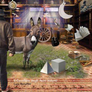 Musica. Il cavaliere degli asini volanti: con Luca Bonaffini una scalata verso l'essenza