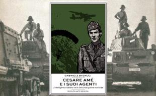 """Libri. """"Cesare Amé e i suoi agenti"""": l'intelligence italiana nella seconda guerra mondiale"""