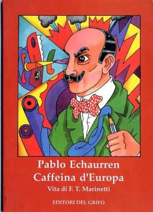 Il volume di Echaurren per le edizioni del grifo