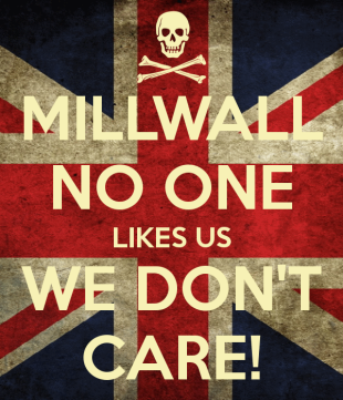 millwall-no-one-likes-us-we-don-t-care-6