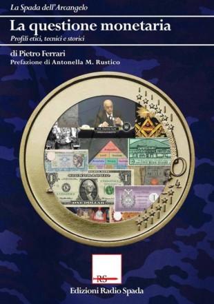 """La copertina del volume di Pietro Ferrari """"La questione monetaria"""""""