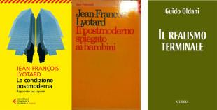 – Tre testi che hanno segnato il nostro tempo: La condizione postmoderna e Il postmoderno spiegato ai bambini di Lyotard, insieme a Il Realismo Terminale di Guido Oldani