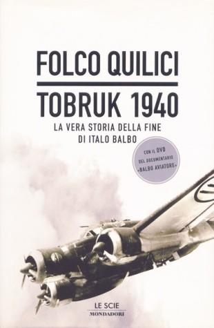 """Il saggio di Folco Quilici """"Tobruk 1940"""""""