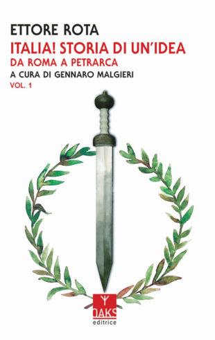 Italia! Storia di un'idea. Da Roma a Petrarca di Ettore Rota