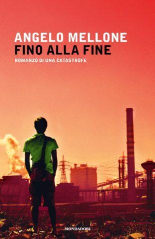 Fino alla fine, romanzo di Angelo Mellone per Mondadori