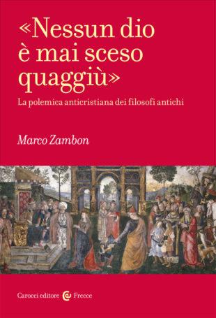 """Cultura. """"La polemica anticristiana dei filosofi antichi"""" nel saggio di Zambon"""