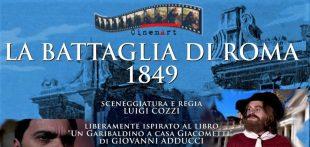 """Cinema. """"La battaglia di Roma – 1849"""" di Luigi Cozzi: la repubblica di Mazzini e Garibaldi"""